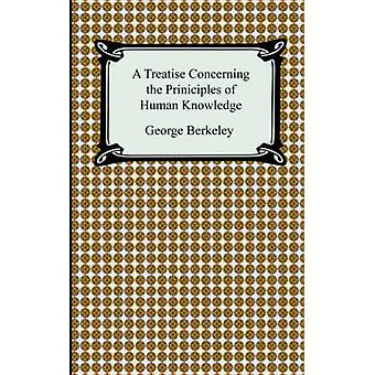 A Treatise Concerning the Principles of Human Knowledge by Berkeley & George
