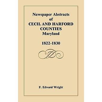 Krant Abstracts van Cecil en Harford County MD 18221830 door Edward Wright & F.