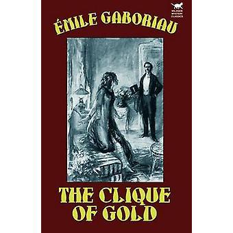 Die Clique von Gold durch Gaboriaus & Emile