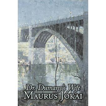 Dr Dumanys épouse de Maurus Jokai Fiction politique Action aventure Fantasy par Jokai & Maurus