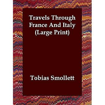 Travels Through France And Italy Large Print by Smollett & Tobias