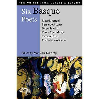Six Basque Poets by Atxaga & Bernado