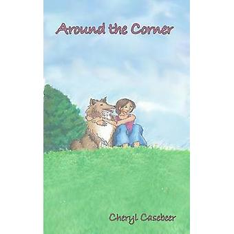 Around the Corner by Casebeer & Cheryl
