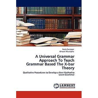 Eine universelle Grammatik Grammatik Lehren Ansatz der XBar Theorie von Saeipoor & Neda
