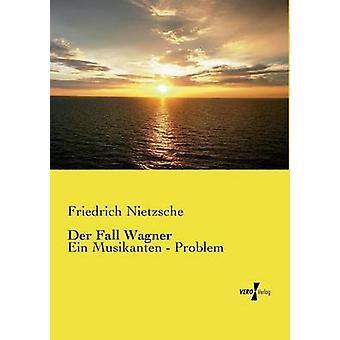 Der fall Wagner by Nietzsche & Friedrich