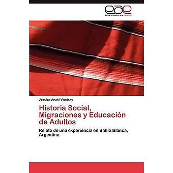 Historia sosiaalisen Migraciones y Educacin de Adultos Visotsky Jessica Anah