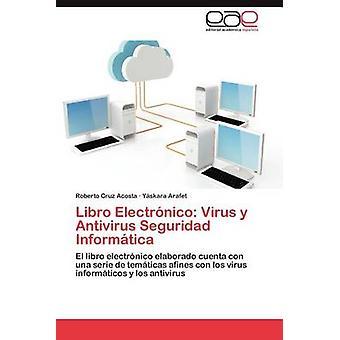 Libro Electronico Virus y AntiVirus Seguridad Informatica door Cruz Acosta & Roberto