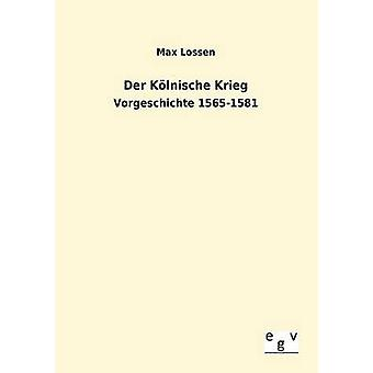 An der Klnische Krieg af Lossen & Max
