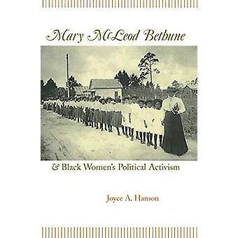 Mary McLeod Bethune och Black Women's politiska aktivism av Joyce A.