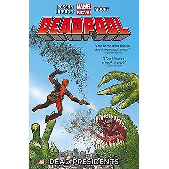 Deadpool - Volume 1 - Dead Presidents (Marvel Now) by Brian Posehn - Ge