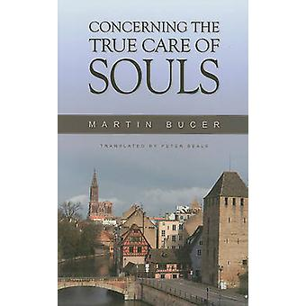 Concerning the True Care of Souls by Martin Bucer - 9780851519845 Book