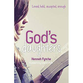 God's Daughters - Loved - Held - Accepted - Enough by Hannah Fytche -