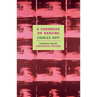 A Handbook On Hanging by Charles Duff - 9780940322677 Book
