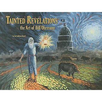 Tainted Revelations - The Art of Bill Ohrmann by Joe Ashbrook Nickell