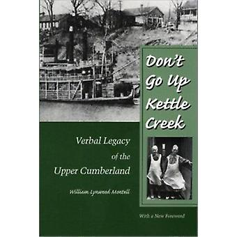 Don't Go up Kettle Creek  - Verbal Legacy of the Upper Cumberland - Wit