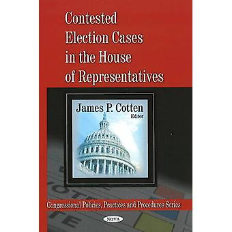 Contested Election Cases in the House of Representatives by James P.