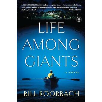 Life Among Giants by Bill Roorbach - 9781616203245 Book
