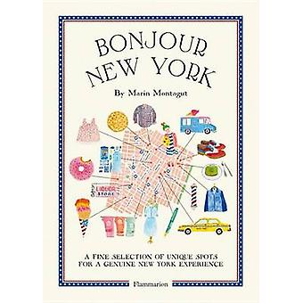 Bonjour New York - A Fine Selection of Unique Spots for a Genuine New