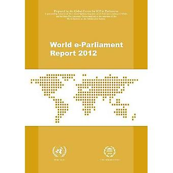 World e-Parliament Report - 2012 by United Nations - 9789211231939 Book