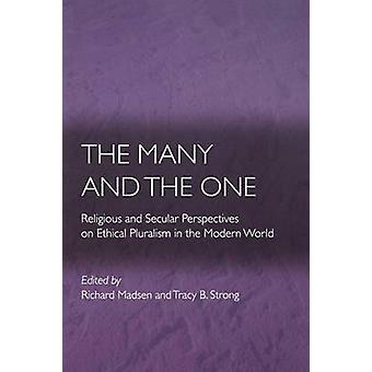 The Many and the One - Religious and Secular Perspectives on Ethical P
