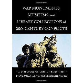 Guerra de monumentos, museus e coleções da biblioteca de conflitos do século XX: um diretório de Sites de Estados Unidos
