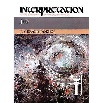 Job Interpretation A Bible Commentary for Teaching and Preaching by Janzen & J. Gerald