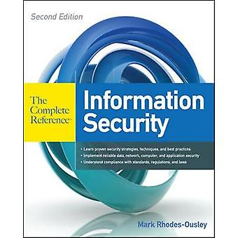 Information Security The Complete Reference Second Edition by Mark RhodesOusley