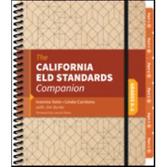 California ELD Standards Companion Grades K2 by Ivannia Soto