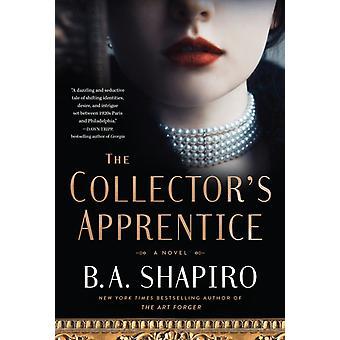 Collectors Apprentice by B A Shapiro