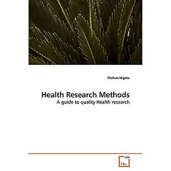 Health Research Methods by Nigatu & Tilahun