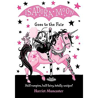 Isadora Moon Goes to the Fair by Harriet Muncaster
