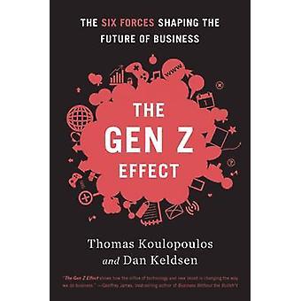 Gen Z Effect by Koulopoulos & TomKeldsen & Dan