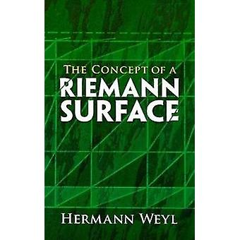 The Concept of a Riemann Surface by Weyl & Hermann