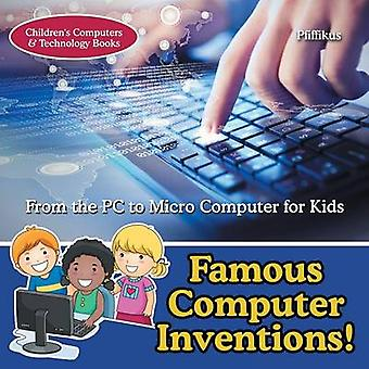 Famous Computer Inventions From the PC to Micro Computer for Kids  Childrens Computers  Technology Books by Pfiffikus