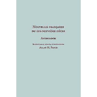 Nouvelles franaises du 19e sicle. Anthologie by Pasco & Allan H.