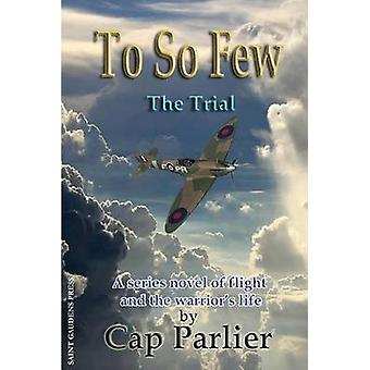 To So Few The Trial by Parlier & Cap
