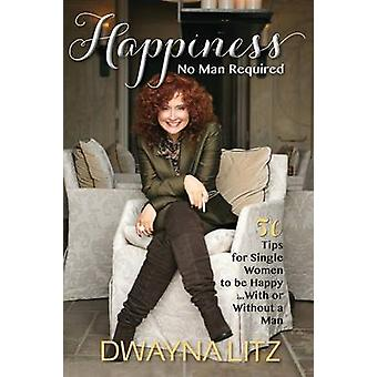 Happiness No Man Required by Litz & Dwayna