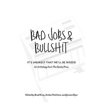 Bad Jobs   Bullshit by King & Brad