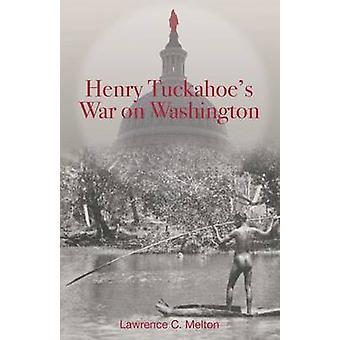 Henry Tuckahoes War on Washington by Meltin & Lawrence