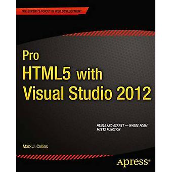 Pro Html5 with Visual Studio 2012 by Collins & Mark