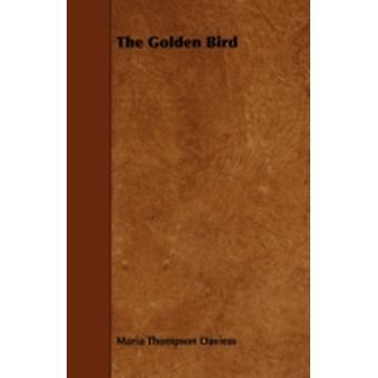 The Golden Bird by Daviess & Maria Thompson