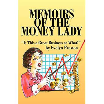 Memoirs of the Money Lady Is This a Great Business or What by Preston & Evelyn