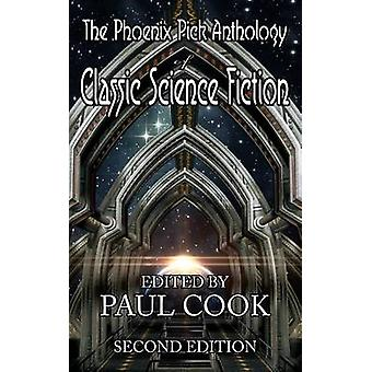 The Phoenix Pick Anthology of Classic Science Fiction Second Edition by Cook & Paul