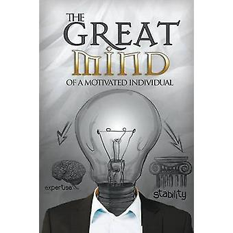The Great Mind of a Motivated Individual An Ingredient to Sure Success by Hemming & Amanda