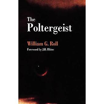 The Poltergeist by Roll & William G.