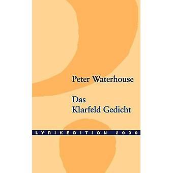 Das Klarfeld Gedicht by Waterhouse & Peter