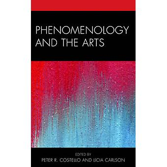 Phenomenology and the Arts by Carlson & A. Licia