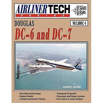 Douglas DC6 and DC7Airlinertech Vol 4 by Gann & Harry
