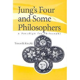 Jung's Four and Some Philosophers - A Paradigm for Philosophy von Thoma