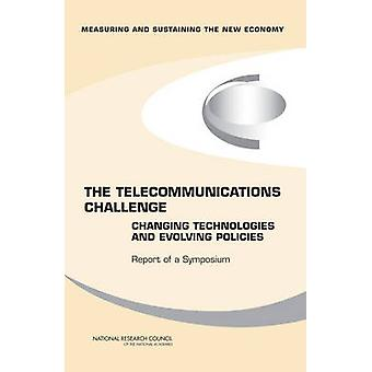 The Telecommunications Challenge - Changing Technologies and Evolving